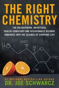 Schwarcz, Joe - The Right Chemistry BK 2013-01-12.jpeg